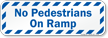 No Pedestrians On Ramp Sign