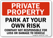 Park At Your Own Risk Private Property Sign