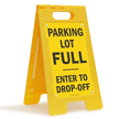 Parking Lot Full Enter To Drop-Off Floor Sign