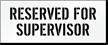 Reserved For Supervisor Parking Lot Stencil