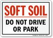Soft Soil/Do Not Drive or Park Safety Sign