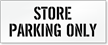 Store Parking Only, Parking Lot Stencil