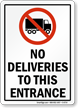 No Deliveries To This Entrance Truck Symbol Sign