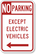 No Parking Except Electric Vehicle Left Arrow Sign