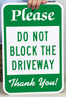 Please - Do Not Block The Driveway Thank You Sign