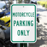 MOTORCYCLE PARKING ONLY Reserved Parking Sign