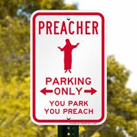 Preacher Parking Only Church Parking Sign