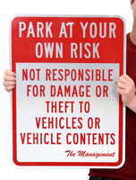 Park At Your Own Risk, Not Responsible For Damage Or Theft To Vehicles Or Vehicle Contents