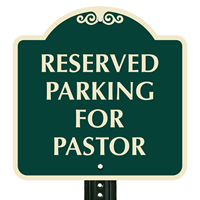 Reserved Parking for Pastor Signs
