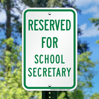 School Parking Sign, Reserved For School Secretary