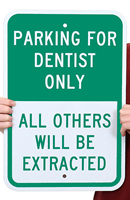 Parking For Dentist Only, All others Will Be Extracted