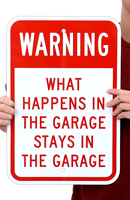 What Happens In The Garage Stays In The Garage,Parking Sign