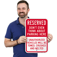 Unauthorized Vehicles Will Be Towed, Crushed & Melted Parking Sign