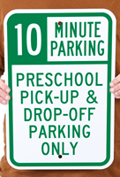 10 Minute Parking Pick-up & Drop-Off Sign
