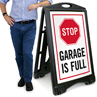 Garage Is Full A-Frame Portable Sidewalk Sign