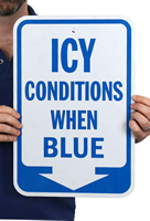 Icy Conditions When Blue Ice Alert Reflective Sign