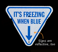 It's Freezing When Blue Reflective Sign