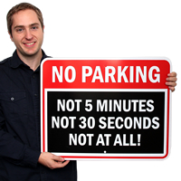 No Parking, Not 5 Minutes Sign