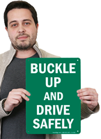 Buckle Up Drive Safely Signs