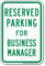 Parking Space Reserved For Business Manager Sign