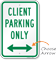 Client Parking Only with Bidirectional Arrow Sign
