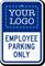 Custom Employee Parking Only Logo Sign