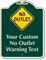 Customizable No Outlet Warning Message Signature Sign