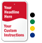 Custom Headline And Instruction Sign