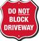 Do Not Block Driveway Shield Sign