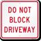 DO NOT BLOCK DRIVEWAY Sign