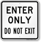 Enter Only Do Not Exit Sign