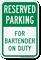 For Bartender On Duty Reserved Parking Sign