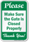 Make Sure Gate Is Closed Properly Sign