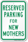 Parking Space Reserved For New Mothers Sign