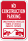No Construction Parking Vehicles Towed Sign