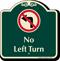 No Left Turn Signature Sign