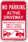 No Parking, Active Driveway Sign