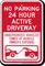 No Parking, Active Driveway, Vehicles Towed Sign