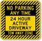 No Parking Any Time, Active Driveway Sign