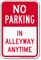 No Parking In Alleyway Anytime Sign