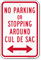 No Parking Or Stopping Cul De Sac Sign