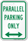 Parallel Parking Only Bidirectional Arrow Sign