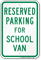 Parking Space Reserved For School Van Sign