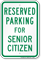 Parking Space Reserved For Senior Citizen Sign