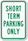 SHORT TERM PARKING ONLY Sign
