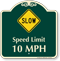 Slow, Speed Limit 10 MPH Signature Sign