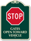 Stop Gates Open Toward Vehicle Sign