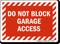 Do Not Block Garage Access Garage Parking Sign