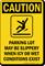 Parking Lot May Be Slippery OSHA Caution Sign